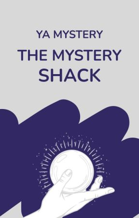 The Mystery Shack [Writing Contests] by YAMystery
