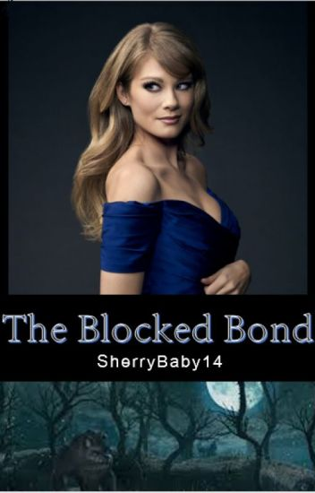 The Blocked Bond (complete)