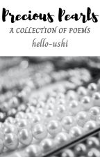 Precious Pearls: A Collection of Poems by hello-ushi
