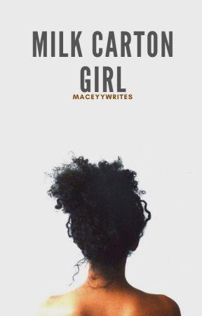 The Milk Carton Girl by maceyywrites