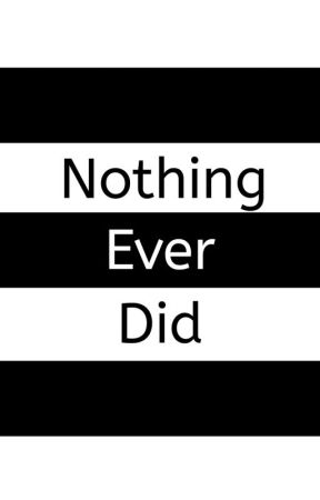 Nothing Ever Did by Ap0Lo_VII