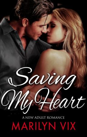 Saving My Heart [#contemporary] [#newadult] by MarilynVix