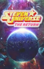 Steven Universe:Return  (Fanfiction English) by Marcos_17A