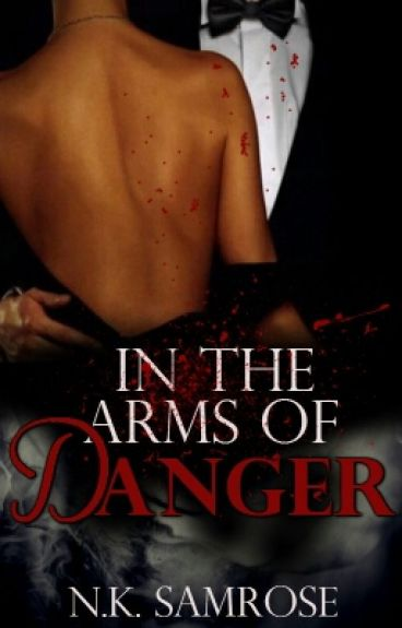 In The Arms Of Danger [Sequel to Make You Mine]