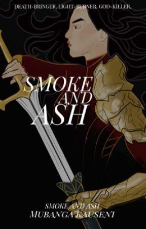 SMOKE AND ASH by Mubangak