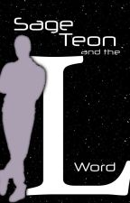 Sage Teon and the L Word by susherevans
