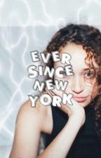 Ever Since New York by happilyniallerr
