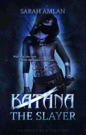 Katana - The Slayer || REWRITING || by sarah_amlan