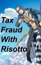 Tax Fraud With Risotto  by jojo_trash__