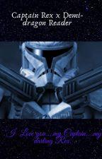 Clone Wars Rex x Demi-dragon reader by Link2myheart98