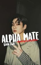 ALPHA MATE • TAEKOOK | BOOK 2 by QUEENPASTAELLE