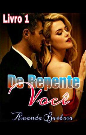 De Repente Você #1 (Completo) by AutoraAmandaBarbosa