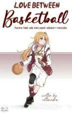 Love Between Basketball [E N D] by nettaundra