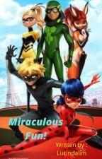 Miraculous Fun! by lucinda713