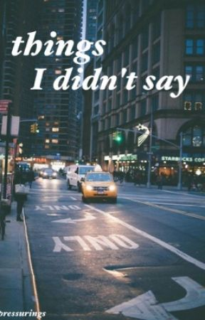 Things I Didn't Say ☾l.t au by pressurings