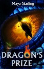 Dragon's Prize (Book 2; Sequel to Dragon's Treasure) by Maya_2011