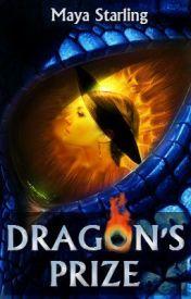 Dragon's Prize (Book 2; Sequel to Dragon's Treasure) by Maya_2011