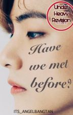 Have we met before?  TAENNIE   ON GOING by its_angelbangtan