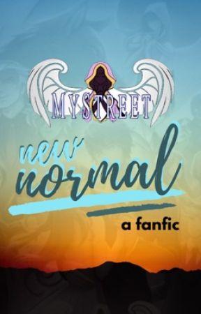 New Normal: A MyStreet FanFic by danastj123