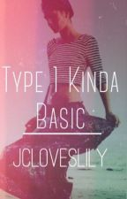 Type 1 Kinda Basic by Bookbyitscover
