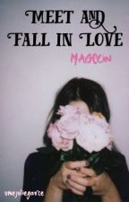 Meet and fall in love (magcon) by unejoliegarce