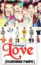 Love(ExoShidae FF COMPLETED) by coldmissy