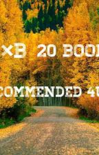 B×B 20 BOOKS {RECOMMENDED 4U❤}-Completed🌸 by NtombenhlePeny