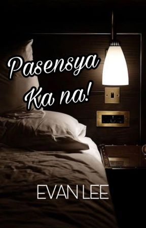TBP PRIDE: Pasensya Ka Na By Evan Lee by tropangbarubal