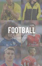 • football preferences • by -baekhyun-