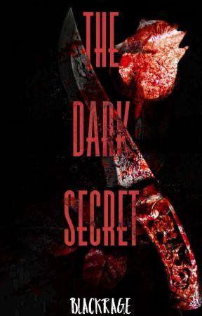 The Dark Secret(ON GOING) by BlackRage