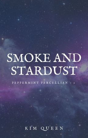 Smoke and Stardust [Peppermint Percellian - 1] by NineUnicorns