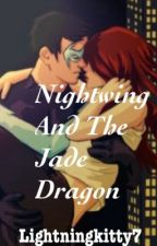 Nightwing and the Jade Dragon by THEQUIETONES_rDEADLY