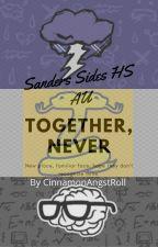Together, Never (Sanders Sides Highschool AU) by CinnamonAngstRoll
