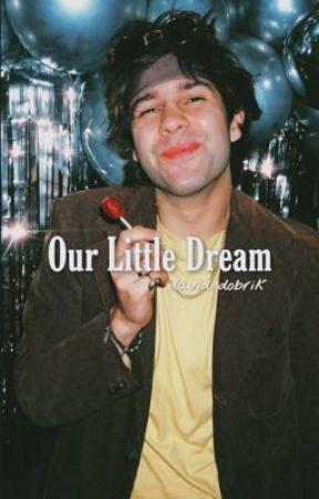Our Little Dream | David Dobrik by totallydobrik