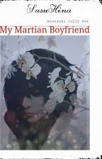 My Martian Boyfriend by bee_myzk
