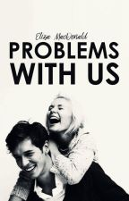 Problems with Us by eliza-has-wit