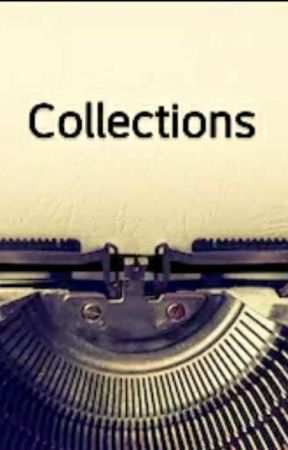 Collections (Poems) by Evangeline273