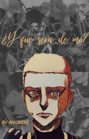 ¿Y que será de mí? ✔️ by Akobere