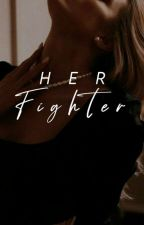 Her Fighter by chill_pill_all_day