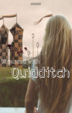 Obsessed with Quidditch || Oliver Wood (Chamber Of Secrets Spin Off)  by c234543