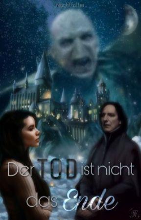 Der Tod ist nicht das Ende (Severus Snape FF) by clari13955