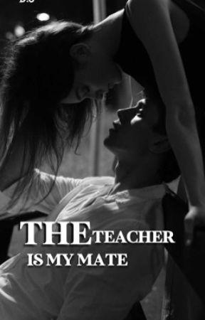 The teacher is my mate by deidrasafa23