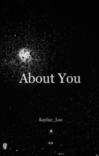 About You by Kaylue_Lee