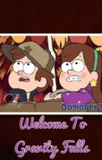 Welcome, To Gravity Falls by doglover0102