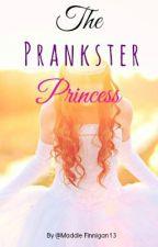 The Prankster Princess: Book 1 by MaddieFinnigan13