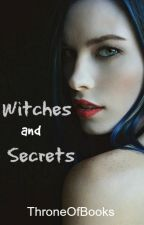 Witches and Secrets by ThroneOfBookz