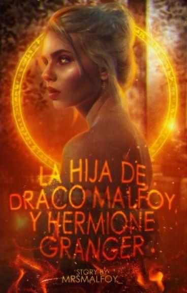 La hija de Draco Malfoy y Hermione Granger (Editando)