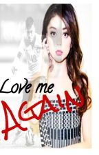 Love Me Again (ODA Sequel) by niallismyirishcutie