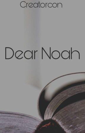 Dear Noah by creatorcon