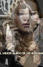 El Mejor Amigo De Mi Hermano (TERMINADA) by IvoneStyles